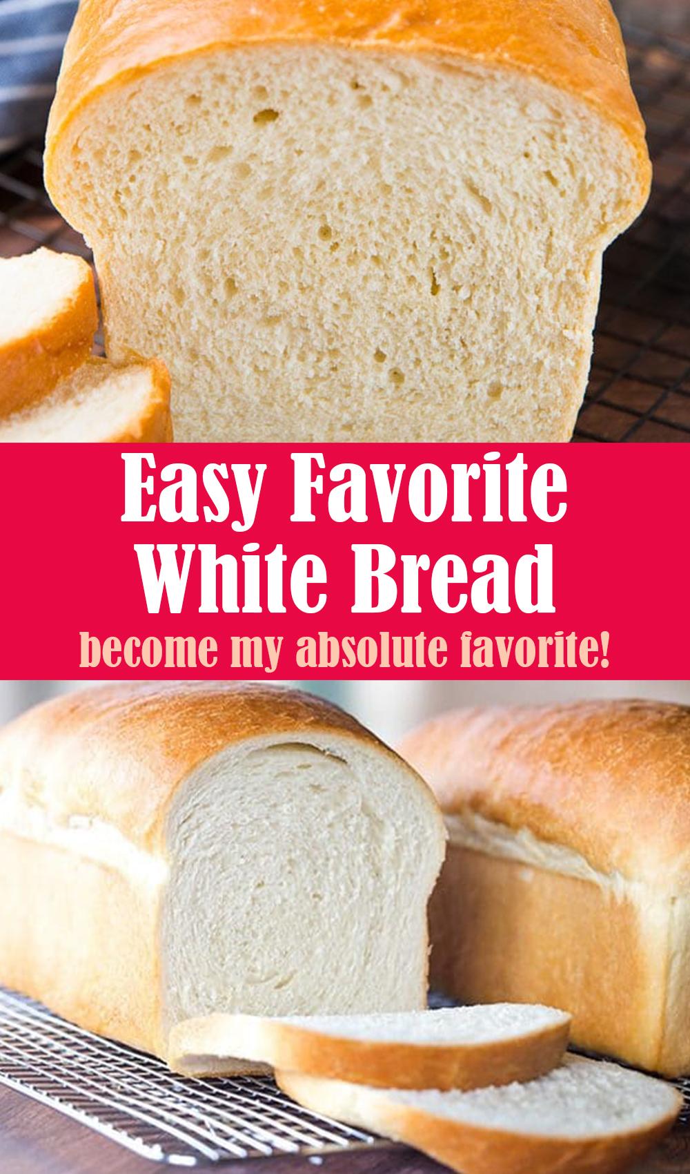 Easy Favorite White Bread Recipe